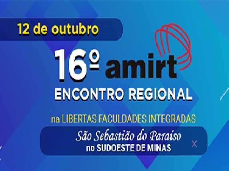 Paraíso será sede na Libertas do 16° Encontro Regional da Amirt