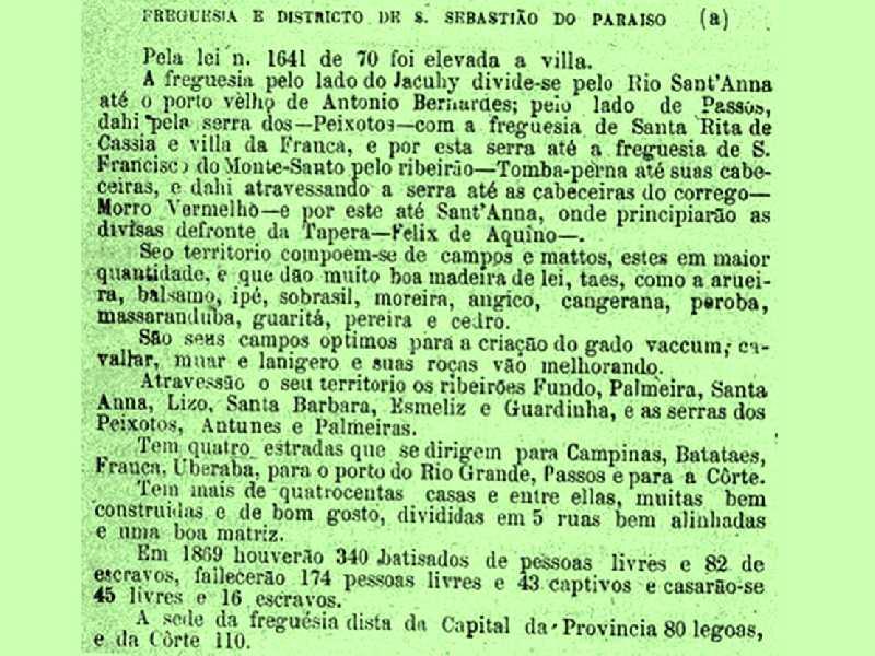 Fonte: Almanaque Administrativo, Cível e Industrial da Província de Minas Gerais. Ouro Preto, 1983. Registos do município de São Sebastião do Paraíso, na mesma província, que havia sido instaurado dois anos antes.
