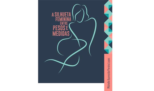 Disponibilizado pela editora Letraria, download pode ser feito pelo endereço eletrônico www.letraria.net/a-silhueta-feminina/